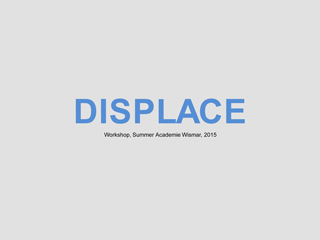 Displace Workshop